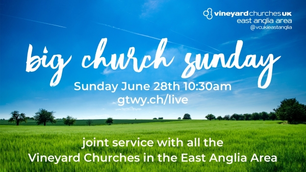 Big Church Sunday - Vineyard Churches East Anglia Joint Service Image